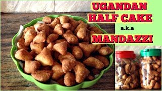 UGANDAN HALFCAKE # MANDAZZI RECIPE ❤️❤️❤️ SWEETEST SNACK