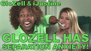 GloZell Has Separation Anxiety - GloZell and iJustine