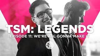 TSM: LEGENDS - Season 5 Episode 11 - We're All Gonna Make it