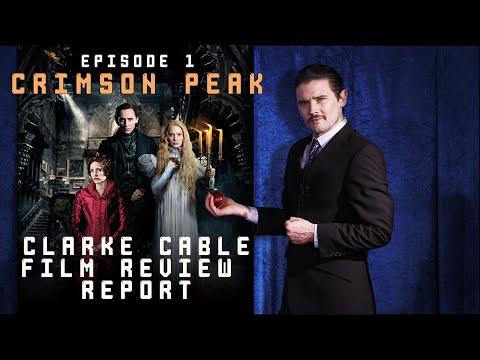 Clarke Cable Film Review Report Episode 1 - CRIMSON PEAK