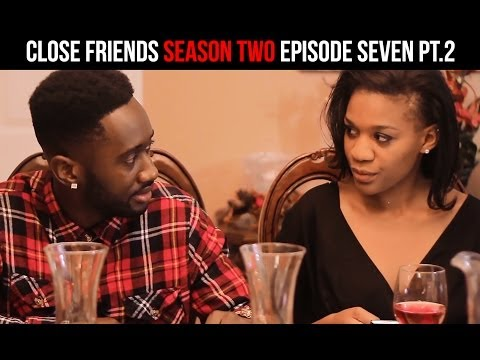Close Friends Episode 7 Part 2 | Season 2 | Bonus Episode