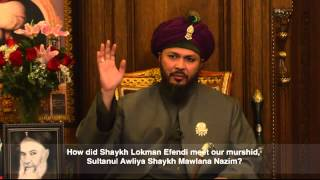 Q&A: How Did Lokman Effendi Meet With Shaykh Mawlana Nazim Al-Haqqani?