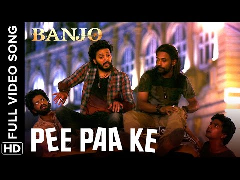 Pee Paa Ke (Full Video Song) | Banjo | Riteish Deshmukh & Nargis Fakhri