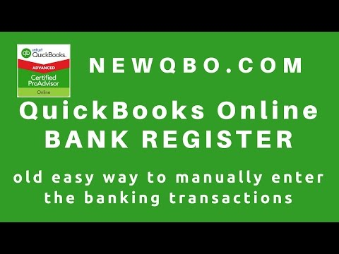 QuickBooks Online - Bank Register (old easy way to manually enter the banking transactions in QBO)
