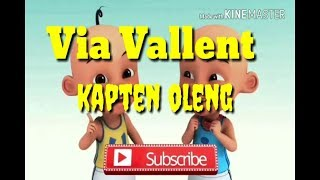 Via Vallent ~ Kapten Oleng cover Upin dan Ipin