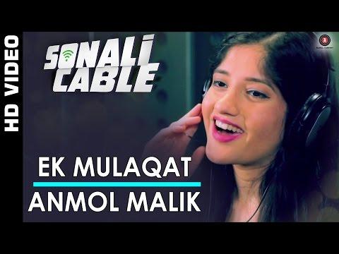 Ek Mulaqat - Anmol Malik   Sonali Cable   Ali Fazal & Rhea Chakraborty...