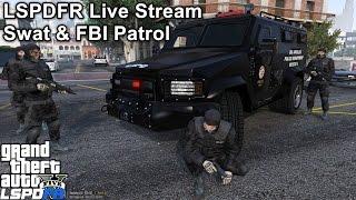 GTA 5 LSPDFR 0.3.1 Police Mod 123   LSPDFR Live Stream   FBI & Swat City Patrol