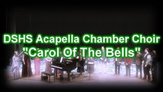 DSHS Acapella Chamber Choir - Carol Of The Bells (12-15-16)