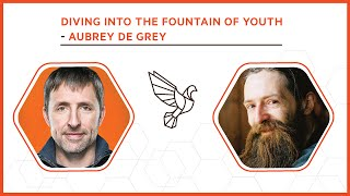 Diving into the Fountain of Youth with Aubrey de Grey