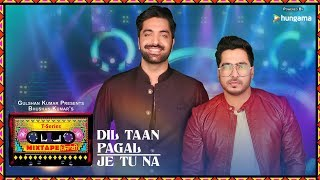 download lagu Dil Taan Pagal/je Tu Na   T-series Mixtape gratis