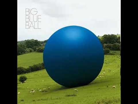 11. Big Blue Ball - Big Blue Ball