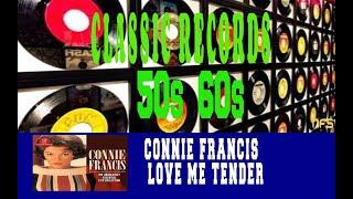 CONNIE FRANCIS - LOVE ME TENDER