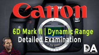 Canon EOS 6D Mark II | Dynamic Range Examination | 4K