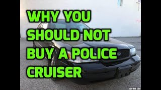 Why You Should Not Buy A Police Cruiser