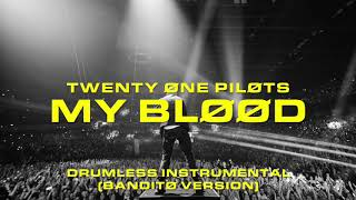 My Blood (Drumless Instrumental) Banditø Tøur Versiøn | twenty one pilots