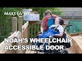 Noah's wish for a Wheelchair Accessible Door  Make-A-Wish® Minnesota -