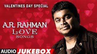 AR Rahman Love Songs | Valentine Special Songs 2018 | Audio Jukebox | T Series