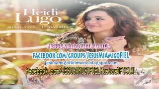 Heidi Lugo - Hay Que Vivir (Soñar,Vivir... Ir Mas Alla) [2012]