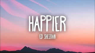 Download Lagu Ed Sheeran - Happier (Lyrics) Gratis STAFABAND