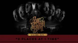 Zac Brown Band 2 Places At 1 Time