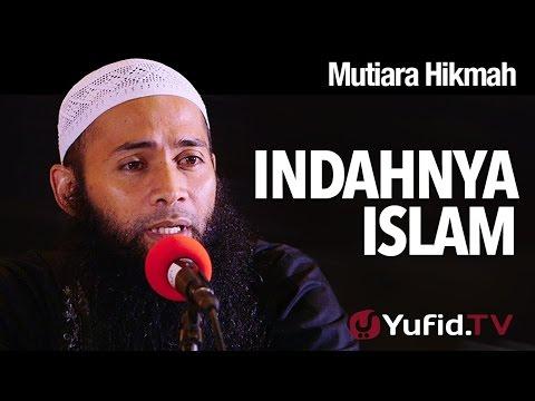 Mutiara Hikmah: Indahnya Islam - Ustadz Dr. Syafiq Reza Basalamah, MA.