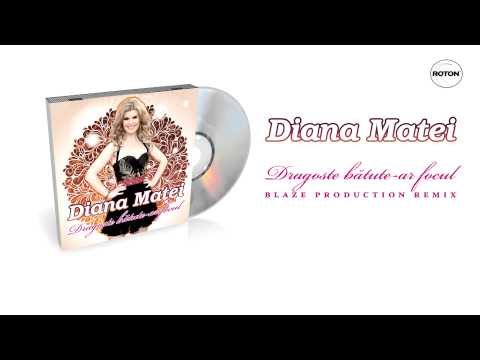Sonerie telefon » Diana Matei – Dragoste batute-ar focul (Blaze Production Remix)