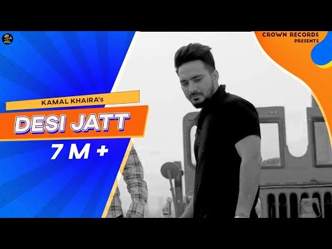 DESI JATT | KAMAL KHAIRA | OFFICIAL | PREET HUNDAL | CROWN RECORDS | PUNJABI SONG 2016