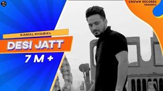 DESI JATT | KAMAL KHAIRA | OFFICIAL | PREET HUNDAL | CROWN RECORDS | PUNJABI SONG 2016