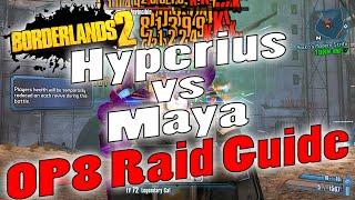 Borderlands 2   Hyperius vs Maya   OP8 Raid Guide + Game Save