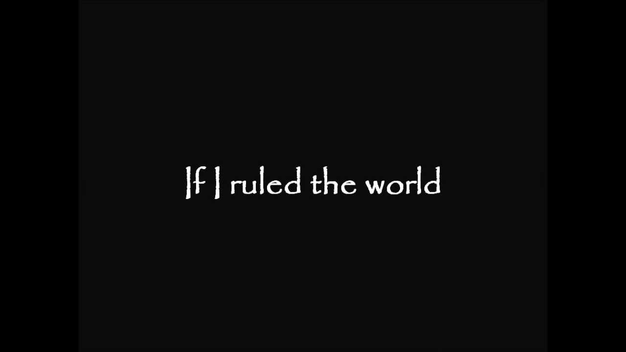if i rule the world Watch if i ruled the world by nas online at vevocom discover the latest music videos by nas on vevo.