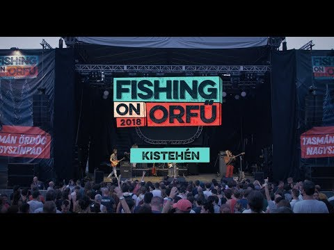 Kistehén - Fishing On Orfű 2018 (Teljes Koncert)