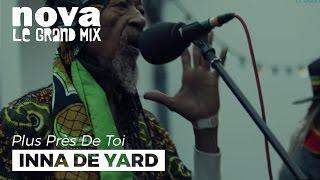 Inna De Yard - Survive   Live Plus Près De Toi
