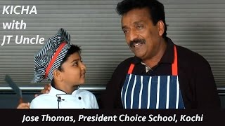 Kicha With JT Uncle - Jose Thomas, President, Choice School