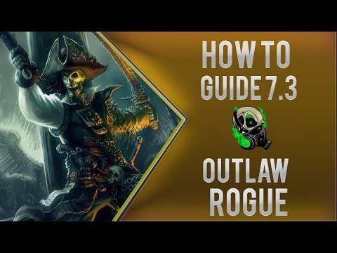 Advanced Outlaw Rogue Guide 7.2.5 PVE - World of warcraft Legion