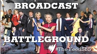 Broadcast Battleground I The Feed