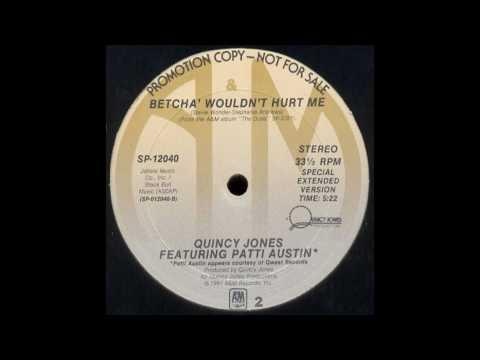 Quincy Jones feat Patti Austin - Betcha Wouldnt Hurt Me