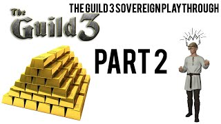 The Guild 3 Sovereign Playthrough Part 2
