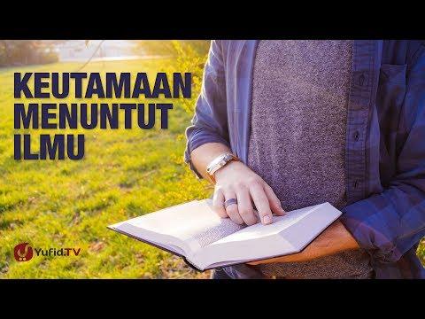 Ceramah Agama : Ilmu (Keutamaan Menuntut Ilmu) - Ustadz Dr. Abdullah Roy, M.A.