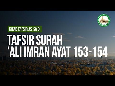 Tafsir Surah 'Ali Imran Ayat 153-154 - Ustadz Ahmad Zainuddin Al-Banjary