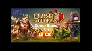 Como Baixar Clash Of Clans No LG L20 | Android