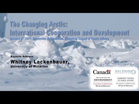 The Changing Arctic Int'l Cooperation and Development - Pt 2 Keynote