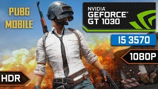 GT 1030 | PUBG MOBILE - 1080p Gameplay Test