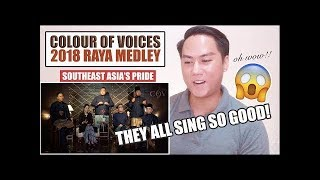 2018 Raya Medley (A Cappella) - Colour Of Voices | REACTION