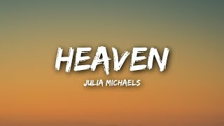 Download Lagu Julia Michaels - Heaven (Lyrics / Lyrics Video) Gratis STAFABAND
