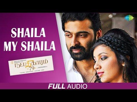 Shaila My Shaila | Full Audio | Natpadhigaram 79 | Naresh Iyer | Raj Bharath | Deebak Nilamboo