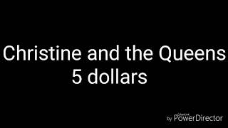 Christine And The Queens 5 Dollars Traduction
