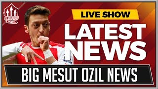 OZIL To MANCHESTER UNITED Transfer Boost! MAN UTD News