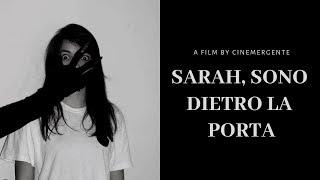 SARAH, SONO DIETRO LA PORTA - Short Horror Film