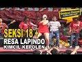 SUPER SEKSI!! RESA LAPINDO II KIMCIL KEPOLEN II SHADEWA ROCKDUTH