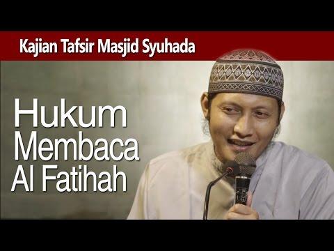 Kajian Tafsir : Hukum Membaca Al Fatihah Di Dalam Shalat - Ustadz Zaid Susanto
